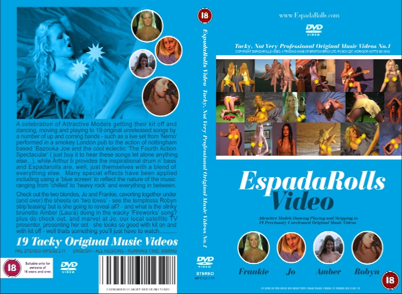 DVD  'Tacky, Not Very Professional Original Music Videos' Over 60 minutes of 19 Original 'naughty' Music Videos. Produced, Directed and edited by EspadaRolls. Available boxed and in the  ClayClay shop at £3.00. Over 18 only.